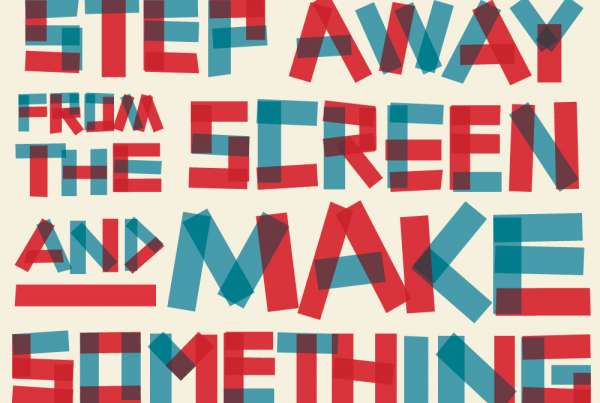 Laurie Smithwick - Step Away from the Screen and Make Something